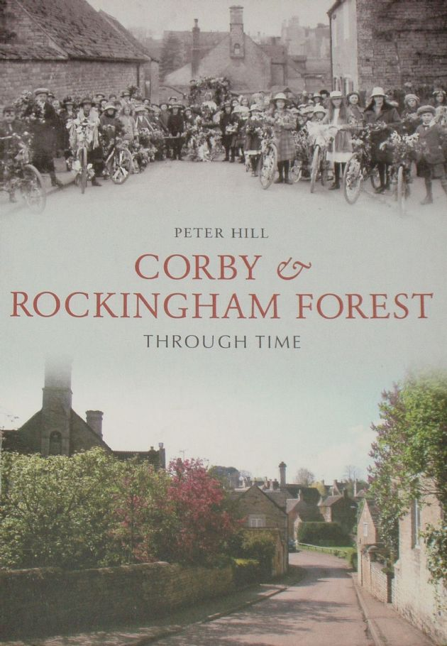 Corby and Rockingham Forest Through Time, by Peter Hill